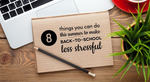 8 things you can do this summer to make back-to-school less stressful
