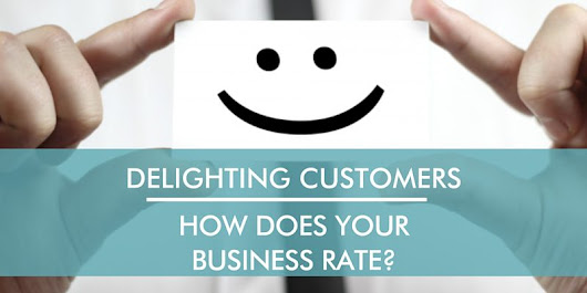 How to make sure you are delighting customers