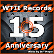 WTII Records » Various Artists | WTII Records 15th Anniversary Compilation (Mixed by DJ Jeff Moyer)