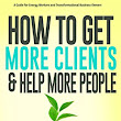 How To Get More Clients - My Best Selling Kindle Book | Marketing & Business Coach, Business Coach for Women, Book Yourself Solid Coach