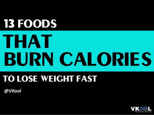 13 Foods that Burn Calories to Lose Weight Fast - Getting ...