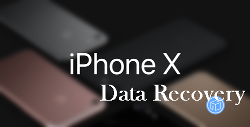 How To Recover Deleted Data From iPhone X?