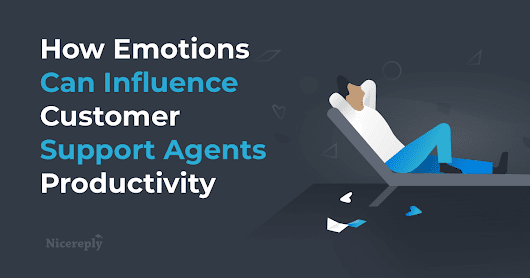 How Emotions Can Influence Customer Support Agents Productivity