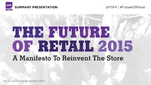 PSFK Future of Retail 2015 Report - Summary Presentation