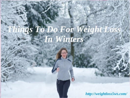 Things To Do For Weight Loss In Winters