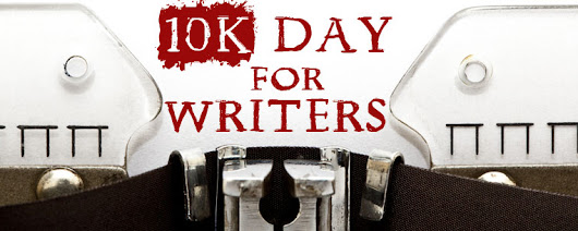 Dare to write 10,000 words in a day! | 10K Day for Writers