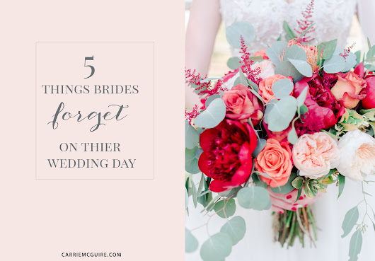 TOP 5 THINGS BRIDES FORGET ON THEIR WEDDING DAY