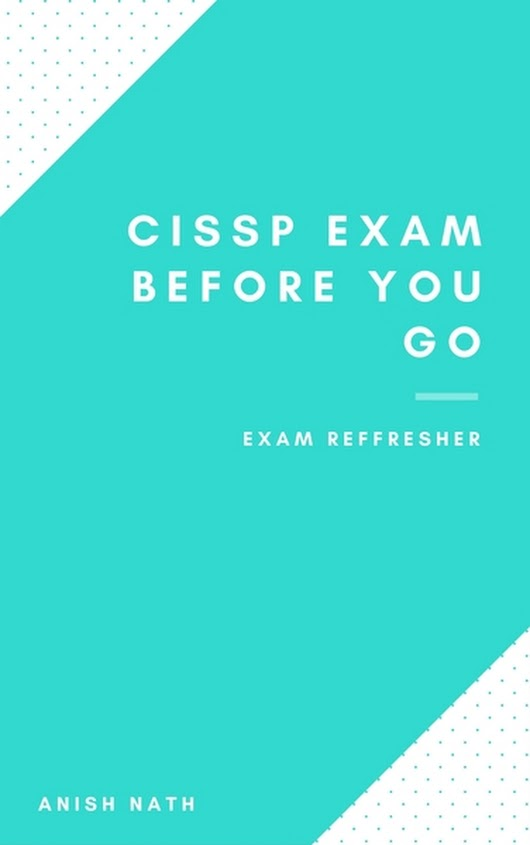 CISSP Exam Before You Go  by Anish [Leanpub PDF/iPad/Kindle]