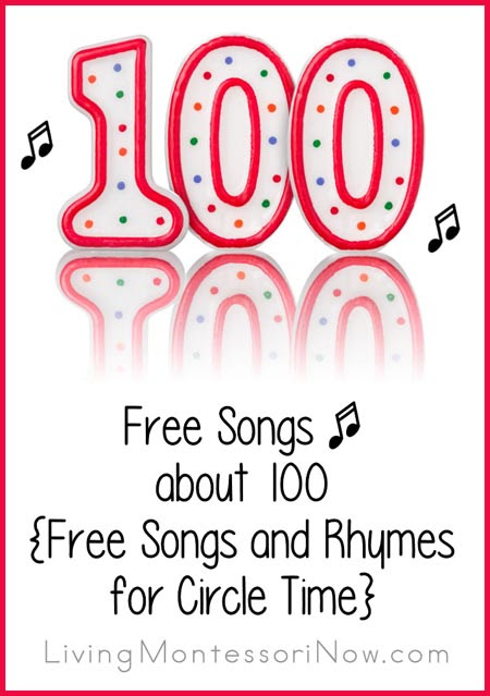 Free Songs about 100 {Free Songs and Rhymes for Circle Time} - LivingMontessoriNow.com