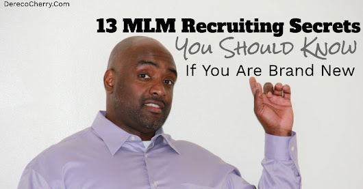 13 MLM Recruiting Secrets To Know If You Are Brand New - Dereco Cherry