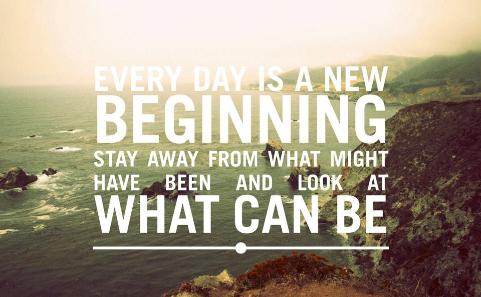 Quotes About Beginning Of New Life 31 Quotes
