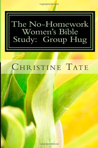 The No-Homework Women's Bible Study: Group Hug by Christine Tate