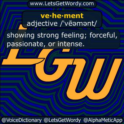 vehement 09/06/2017 GFX Definition