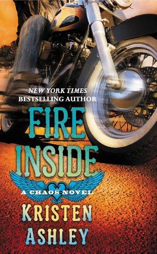 Fire Inside: A Chaos Novel by Kristen Ashley