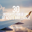 30 Insights for a Life of Acute Brilliance