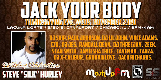 "Steve ""Silk"" Hurley's - ""JACK YOUR BODY"" Exclusive Holiday / Birthday Celebration -"