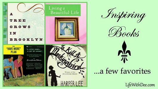 Inspiring Books ~ A Few Favorites - Life with Dee