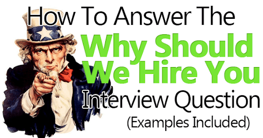 "Great Answer: ""Why Should We Hire You?"" (Examples Included)"