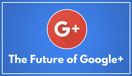 The Future of Google+