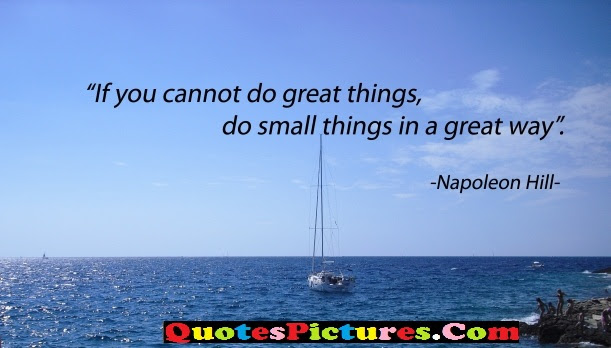 Best Freedom Quote If You Cannot Do Great Tyhings Do Small Things
