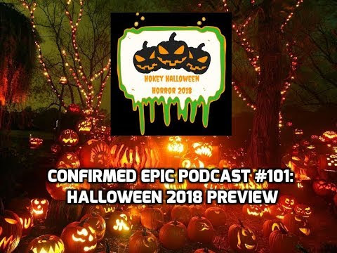 Confirmed Epic Podcast #101: Halloween 2018 Preview