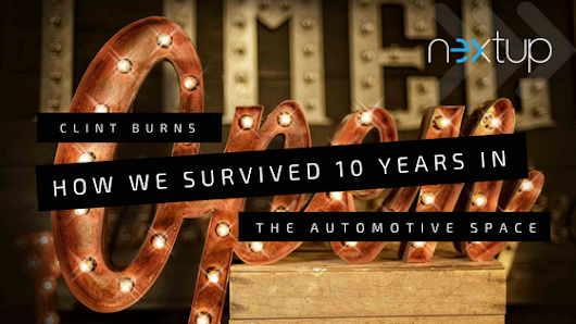 How We Survived 10 Years in the Automotive Space - Nextup