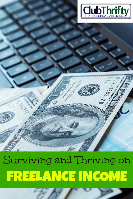 Keys to Surviving and Thriving with a Freelance Income | Club Thrifty