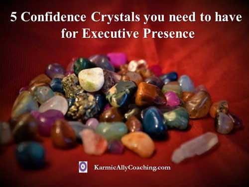 5 confidence crystals you need to have for executive presence | The Karmic Ally Coaching Experience