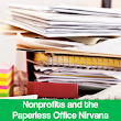 Nonprofits and the Paperless Office Nirvana