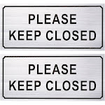 2-Pack Please Close Signs - Please Keep Closed Gate Signs, Close Signs for Dog Gate, Business and Home Use, Silver - 7.87 x 3.6 Inches