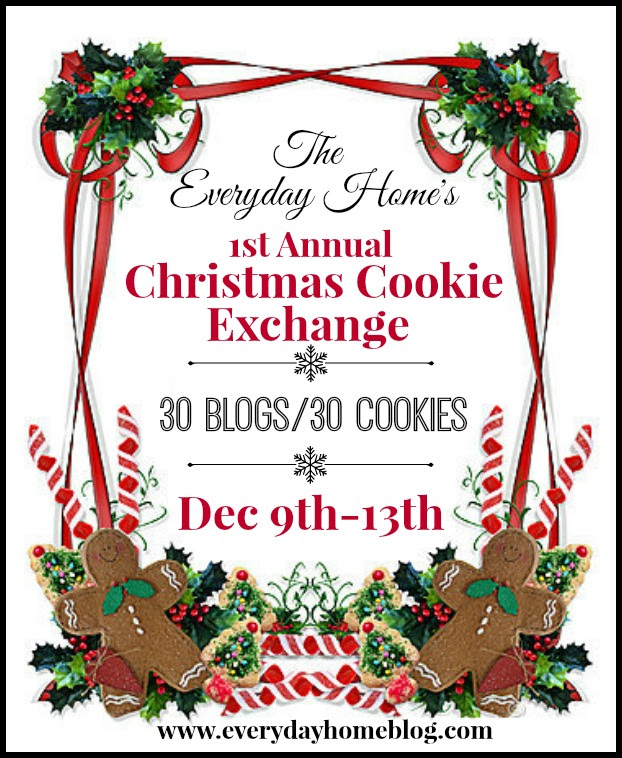 "The Everyday Home's 1st Annual ""Virtual"" Christmas Cookie Exchange"