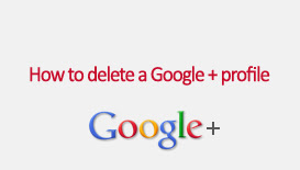 Quick Tip: How to delete Google + profile and remove all ...
