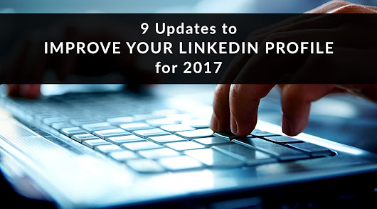 9 Updates to Improve Your LinkedIn Profile for 2017 | Pinney Insurance