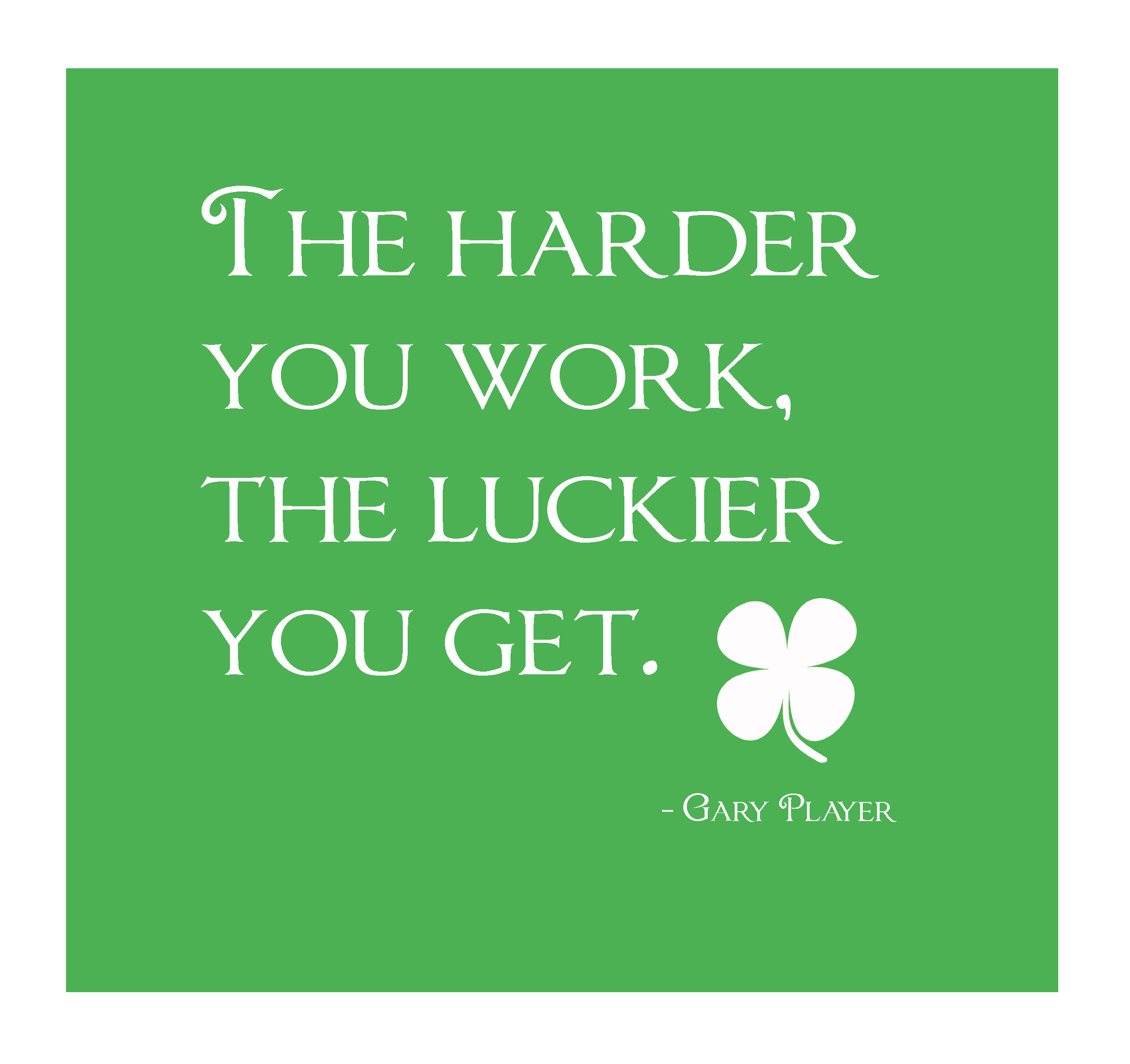 Quote: Hard Work Brings Luck  Real, Random and Relevant