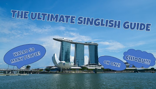 125 Singlish Phrases That Define Singapore (Singaporean English)