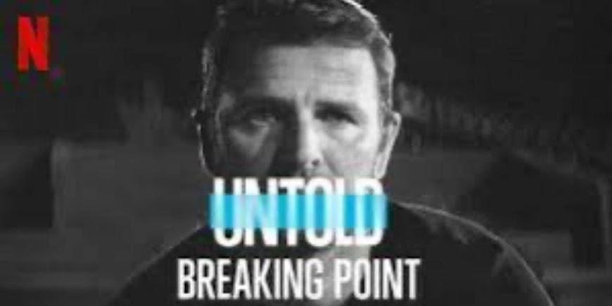 Untold: Breaking Point (2021) Movie English Full Movie Watch Online Free