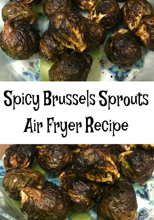 Spicy Brussels Sprouts - Air Fryer Recipe