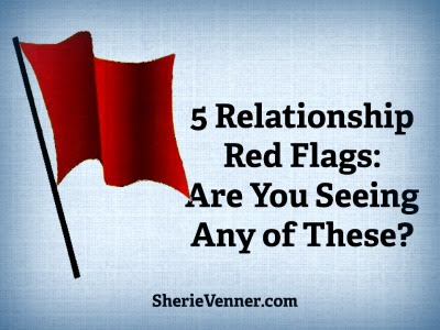 5 Relationship Red Flags: Are You Seeing Any of These?