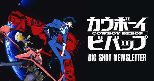Be the First to See the Cowboy Bebop Premium Edition! - Funimation – Blog!