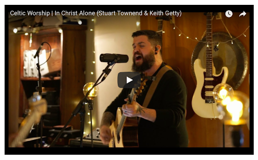 "Praise and Worship: ""In Christ Alone"" Video and Lyrics - [Stuart Townsend and Keith Getty] - INSPIRATION AND LIFESTYLE"