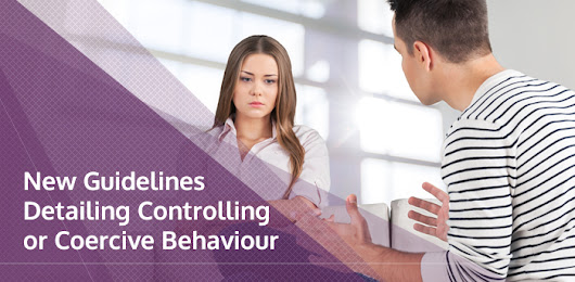 New guidelines detailing controlling or coercive behaviour | Brookman Solicitors