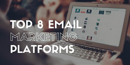 Top 8 Email Marketing Platforms | Lysa Greer