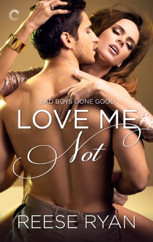 Love Me Not (Bad Boys Gone Good) by Reese Ryan