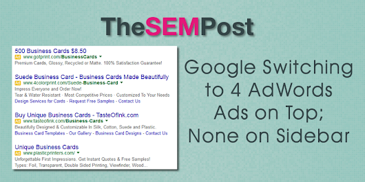 Google AdWords Switching to 4 Ads on Top, None on Sidebar