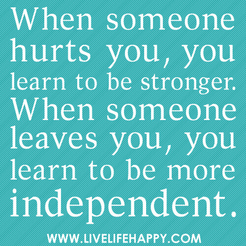 When Someone Hurts You Live Life Happy