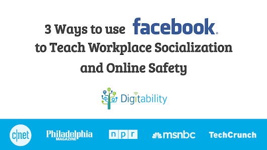 On-Demand: 3 Ways to Use Facebook to Teach Workplace Socialization and Online Safety