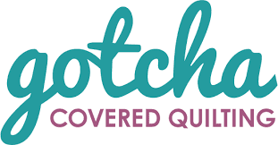 Gotcha Covered Quilting