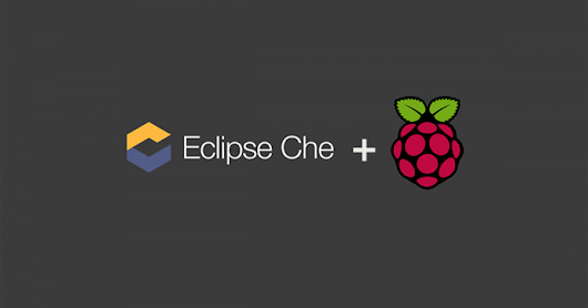 Running Eclipse Che on a Raspberry Pi – Benjamin Cabé