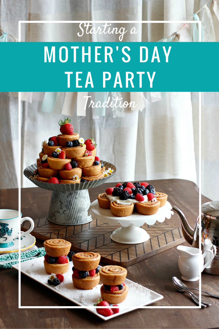 Starting A Mothers Day Tea Party Tradition