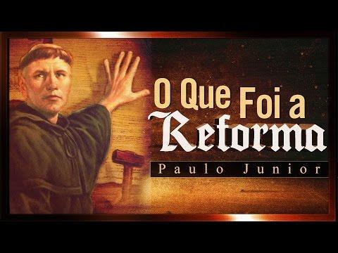 Paulo Junior - O Que Foi a Reforma Protestante?